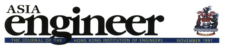 Asia Engineer - THE JOURNAL OF THE HONG KONG INSTITUTION OF ENGINEERS - November 1997