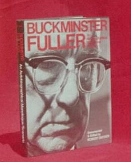 Buckminster Fuller: An Autobiographical-Monologue Scenario, by Robert Snyder -- an excellent primer written in plain English.