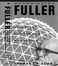 Buckminster Fuller, Anthology for the New Millennium, edited by: Thomas T. K. Zung. -- Reprint of 20 chapters from various out-of-print Bucky books.  An excellent introduction to Bucky.