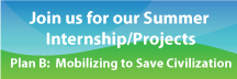 Join Us For Our Summer Internship Project: Plan B: Mobilizing To Save Civilization