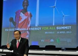 UN Secretary Ban Ki-Moon launched the -Sustainable Energy For All- initiative